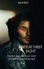HATE AT FIRST SIGHT by aurorakin