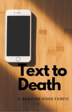 Texts to Death // Sanders Sides by france_exept_its_not