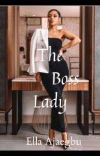 The Boss Lady by EllaAjaegbu