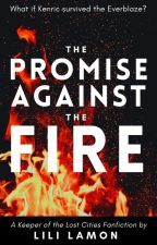 The Promise Against the Fire | A Kenralie Fanfiction by lili_lamon