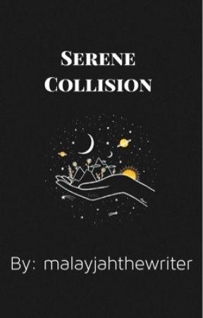 Serene Collision by malayjahthewriter
