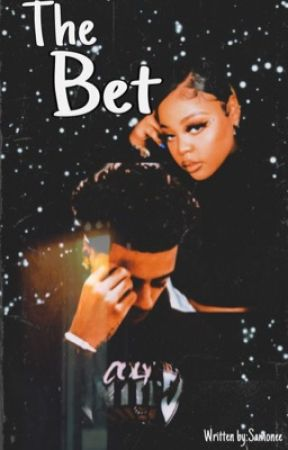 The Bet| A Lucas Coly Story |By Samonee  by HiMyNameIsSamonee