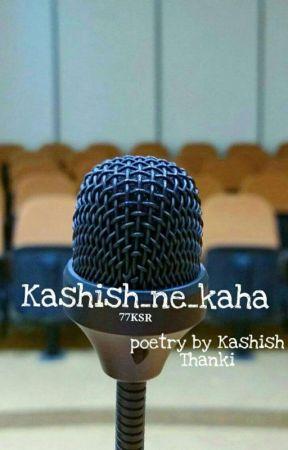 Kashish_ne_Kaha by Sassy_cub