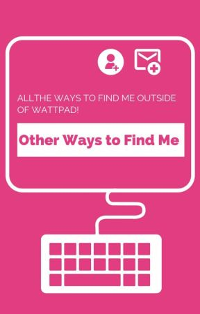 Other ways to find me! by Kitty4818