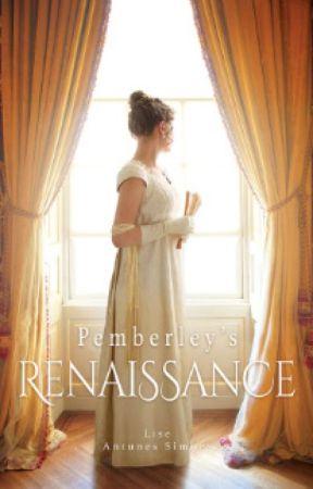 Pemberley's Renaissance by LiseAntunesSimoes
