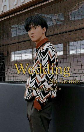 [✓]Wedding || Na jaemin by happyyypurple