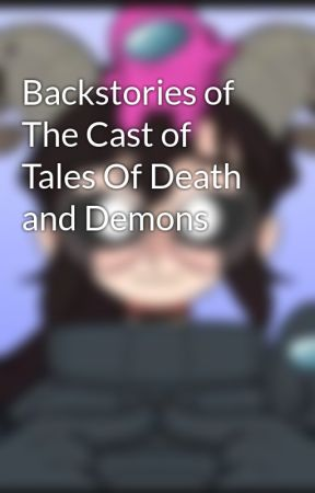 Backstories of The Cast of Tales Of Death and Demons by char_fnaftale