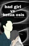 BAD GIRL VS KETUA OSIS cover
