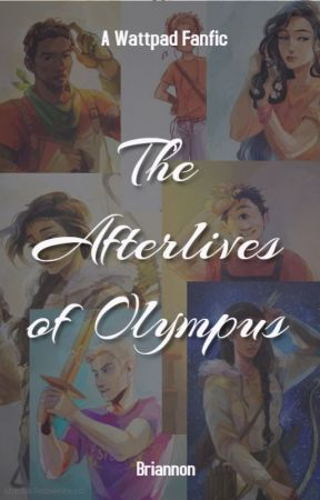 The Afterlives of Olympus | PJO Oneshots by mbcherrywrites_