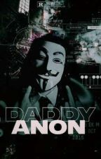 Daddy Anon- Anonymous×Reader Smut  by Erihate