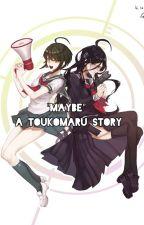 """""""Maybe?"""" A Tokomaru/Syomaru Story by t_touko_fukawa"""