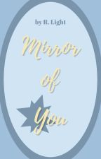 Mirror of You by ILightRune