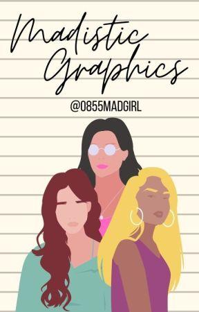 Madistic Graphics by 0855MADGIRL