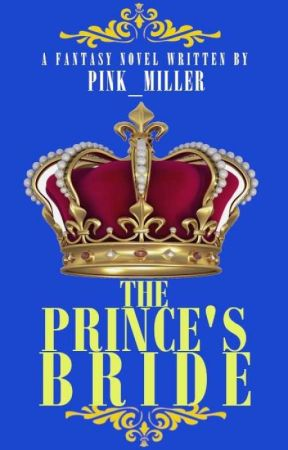 The Prince's BRIDE by pink_miller