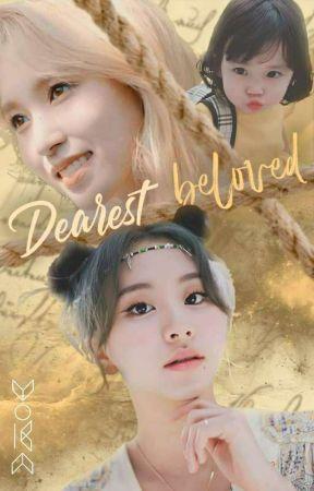 Dearest Beloved [ Completed✔ ] by Jihyo_19_97