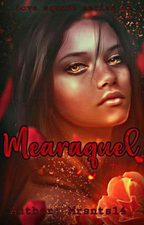 MEARAQUEL(LOVE SQUARE SERIES #1)  by mrsnts14