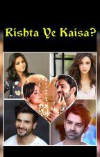 Arshi: Rishta Ye Kaisa?   ✓ by sarun1721