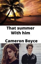 That Summer With Him // Cameron Boyce by foreverdescendants