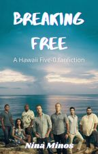 Breaking Free (1) ~ Hawaii Five-0 by NinaMinos