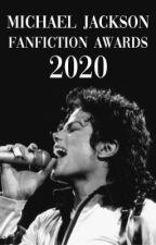 MICHAEL JACKSON FANFICTION AWARDS 2020 by daddiescum