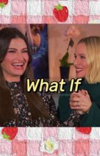 What If   Idina Menzel & Kristen Bell fanfic by christinearendelle