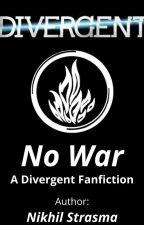 Divergent: No War by nikhildns