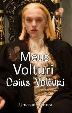 Meus Volturi× Caius , de UmaSadEscritora