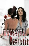 ☆NATIESE☆ ✓ IMPOSIBLE IRRESISTIBLE GIIIP  cover