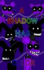 A Shadow Has Color by HavocsCreations