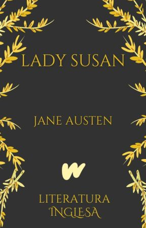 Lady Susan (1871) by WattpadClassicosLP