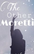 The Other Moretti- UNDER MAJOR EDITING by bitcoin_sheesh