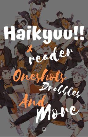 Haikyuu!! x Reader by b33n_there_d0ne_that