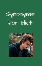 Synonyms for Idiot | Steve Harrington by spidey_senses