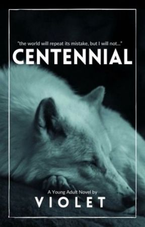 Centennial  by violet_writes_