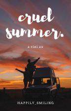 cruel summer. [ rini au ] by happily_smiling