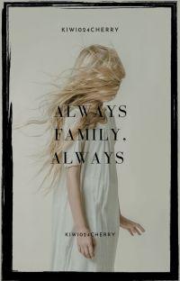 Always family, always. cover