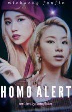Homo Alert || MiChaeng by Aguponym