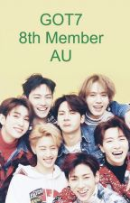 GOT7 8th Member AU by anonymousuno