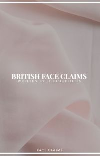BRITISH FACE CLAIMS ━ Misc cover