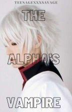 The Alpha's Vampire by teenagexxxsavage