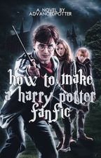 Help on how to make a Harry Potter fanfic!  by Advancedpotter