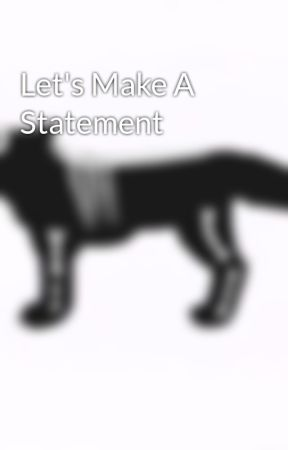 Let's Make A Statement by valblue1314