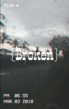 •{ Broken }• ~ A Tonick Story by TonickShipper5