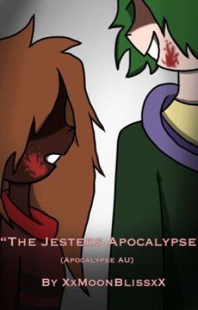 The Jesters Apocalypse {THQ? AU} by XxMoon_BlissxX