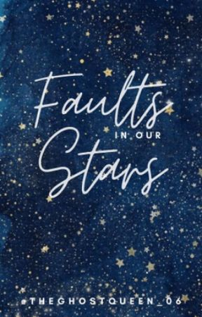 Faults in Our Stars by The_Ghost_Queen06