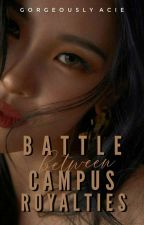 Battle between Campus Royalties by GorgeouslyAcie