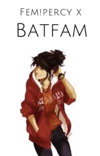 Fem!Percy and Batfam crossover cover
