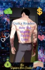 Lookism Gun x Reader: How The Mighty Fall In Love by I_am_bast