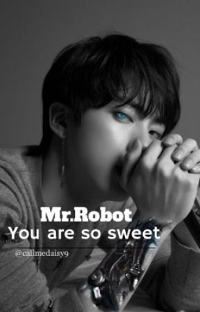 Mr.Robot,you are so sweet  by callmedaisy9