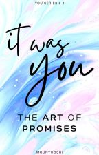 It Was You: The Art of Promises (You Series # 1) ni mounthoshi